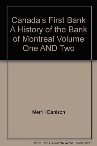 canadas-first-bank-a-history-of-the-bank-of-montreal-volume-one-and-two