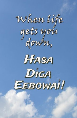 When Life Gets You Down, Hasa Diga Eebowai!: Blank Journal and Musical Theater Gift