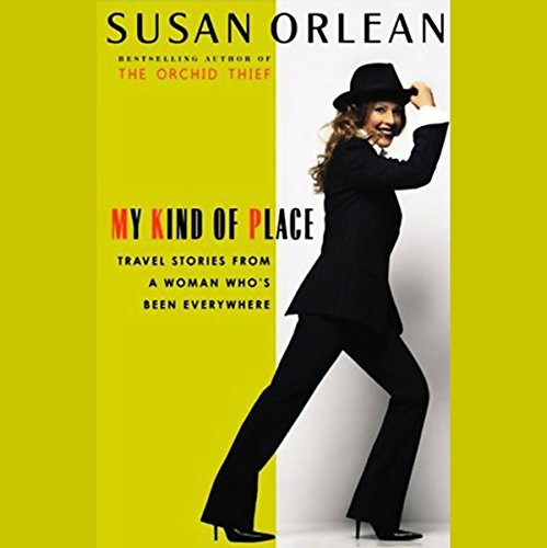 My Kind of Place: Travel Stories from a Woman Who's Been Everywhere (Unabridged Selections) by Random House Audio
