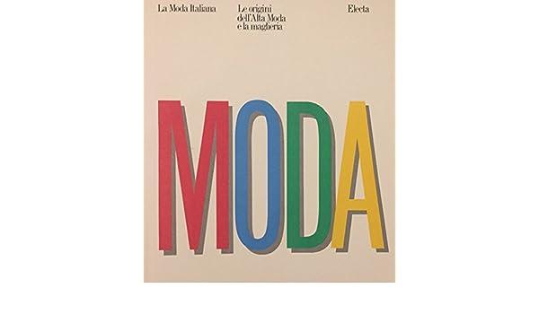 e3bd55c1a607 La Moda Italiana (Italian Edition)  G. Butazzi