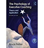 img - for [(The Psychology of Executive Coaching)] [Author: Bruce Peltier] published on (October, 2009) book / textbook / text book