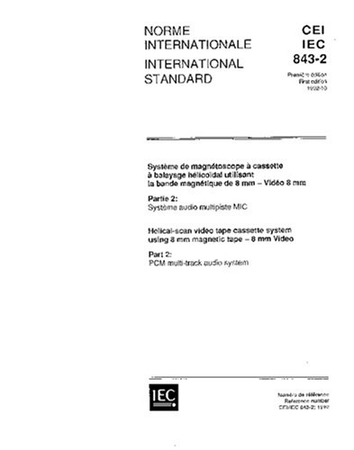 IEC 60843-2 Ed. 1.0 b:1992, Helical-scan video tape cassette system using 8 mm magnetic tape - 8 mm Video - Part 2: PCM...