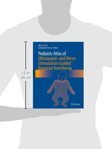 Pediatric Atlas of Ultrasound- and Nerve Stimulation-Guided Regional Anesthesia by Springer