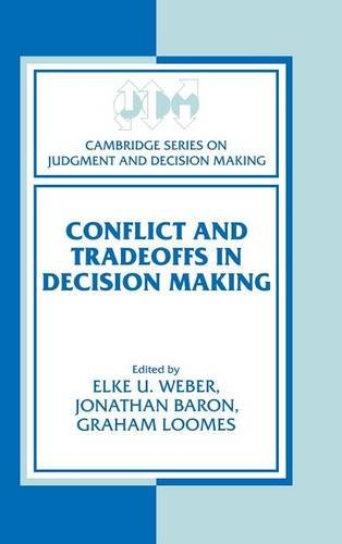 Conflict and Tradeoffs in Decision Making (Cambridge Series on Judgment and Decision Making) by Brand: Cambridge University Press
