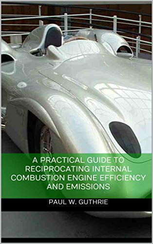 A Practical Guide to Reciprocating Internal Combustion Engine Efficiency and Emissions