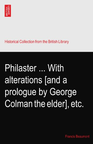 Philaster ... With alterations [and a prologue by George Colman the elder], etc.