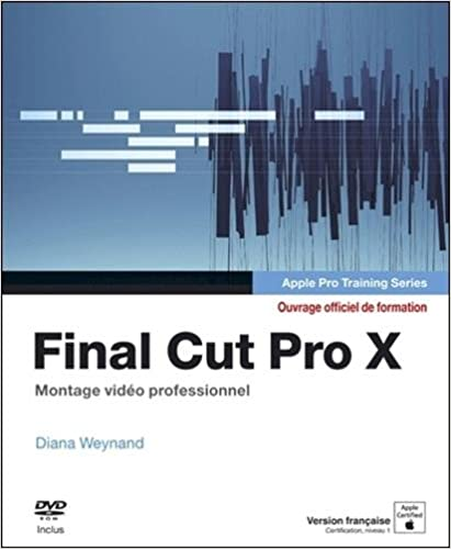 Amazon.Fr - Final Cut Pro X : Apple Pro Training Series, Montage