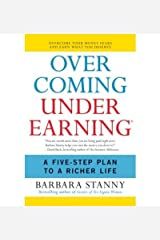 [(Overcoming Underearning: Overcome Your Money Fears and Earn What You Deserve )] [Author: Barbara Stanny] [Dec-2007] Paperback