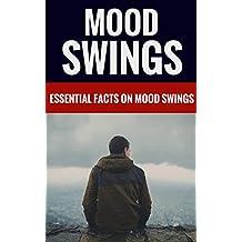 Mood Swings - Essential Facs On Mood Swings