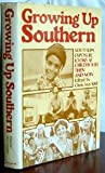 Growing up Southern, , 0394509137