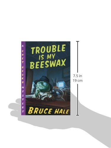 Trouble Is My Beeswax: A Chet Gecko Mystery