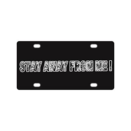 Amazoncom Funny Quotes Stay Away From Me Mental Car License Plate