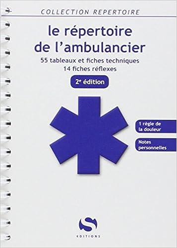 Le repertoire de lambulancier 2e ed - 55 tableaux - 14 fiches réflexes
