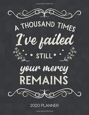a thousand times i ve failed still your mercy remains planner
