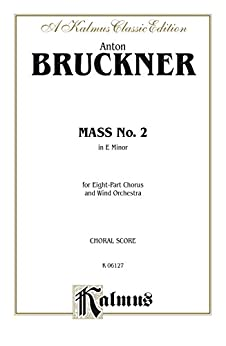 ??HOT?? Mass No. 2 In E Minor: For SSAATTBB Chorus/Choir And Wind Orchestra With Latin Text (Choral Score) (Kalmus Edition). using range extreme Check ciudad School Kellogg