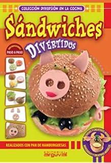 Sandwiches divertidos: Realizadas con pan de hamburguesas (Diversion En La Cocina)