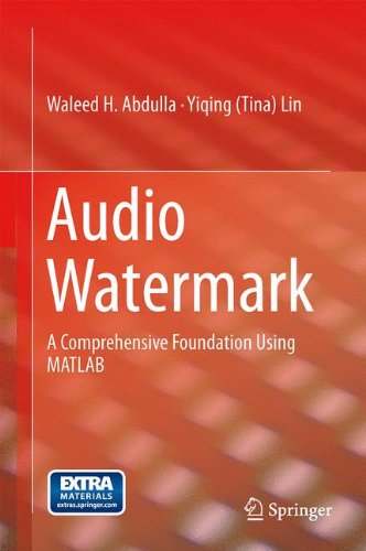 Audio Watermark: A Comprehensive Foundation Using MATLAB