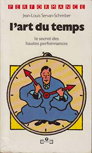 L'art du temps - Le secret des hautes performances - Jean-Louis Servan-Schreiber