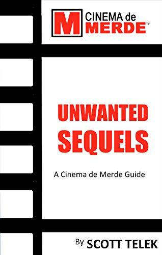 (Unwanted Sequels: A Cinema de Merde Guide)