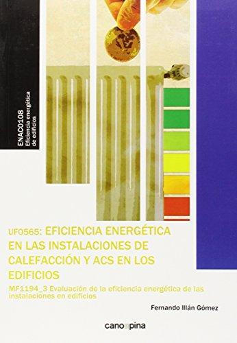 Descargar Libro Uf0565 Eficiencia Energética En Las Instalaciones De Calefacción Y Acs En Los Edificios Fernando Illán Gómez