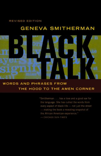 Black Talk: Words and Phrases from the Hood to the Amen Corner