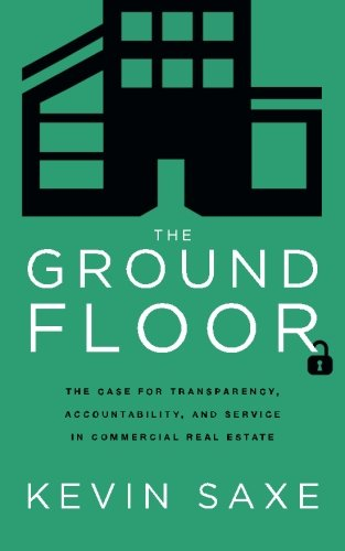 The Ground Floor  The Case For Transparency  Accountability  And Service In Commercial Real Estate