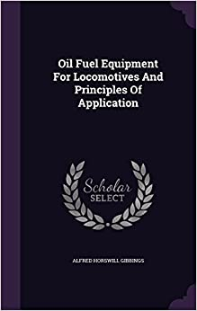 Book Oil Fuel Equipment For Locomotives And Principles Of Application