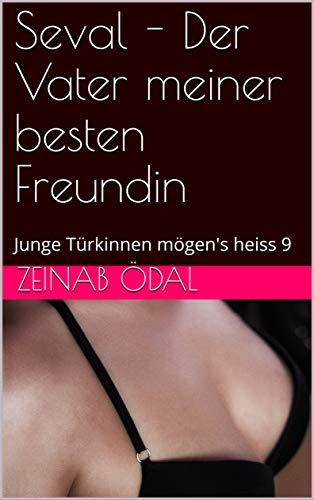 Der Vater meiner besten Freundin (German Edition)