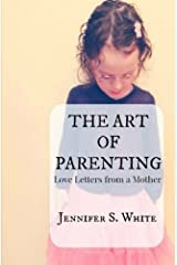 The Art of Parenting: Love Letters from a Mother