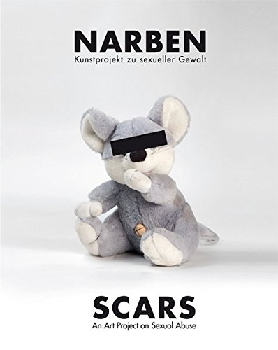 NARBEN/SCARS: Kunstprojekt zu sexueller Gewalt/An Art Project on Sexual Abuse (Studien Verlag)