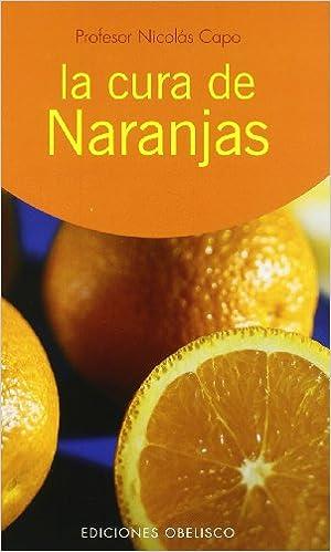Descargar libros electrónicos de epub gratis para tabletas Android La cura de las naranjas: como medicina diaria (SALUD Y VIDA NATURAL) PDF ePub