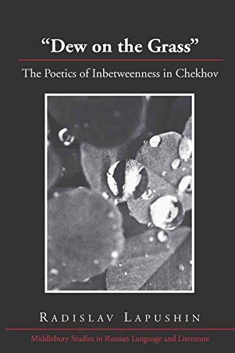 - «Dew on the Grass»: The Poetics of Inbetweenness in Chekhov (Middlebury Studies in Russian Language and Literature)