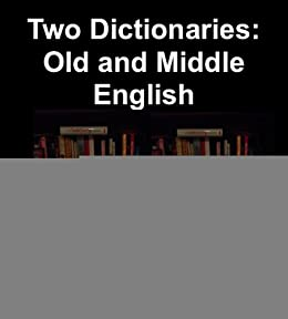 Two Dictionaries: Old and Middle English by [Coleridge, Herbert, Mayhew, A. F., Skeat, Walter W.]