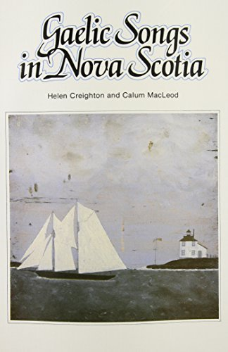 Gaelic Songs in Nova Scotia by Helen Creighton (1995-06-01)