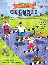 What to Do When You Grumble Too Much: A Kid's Guide to