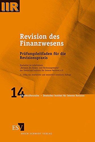 Revision des Finanzwesens: Prüfungsleitfaden für die Revisionspraxis (IIR-Schriftenreihe, Band 14)