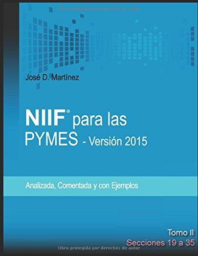 NIIF para las PYMES - Version 2015: Tomo II - Secciones 19 a 35 (NIIF PYMES) (Spanish Edition) [Jose D. Martinez] (Tapa Blanda)