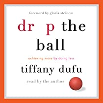 DROP THE BALL: ACHIEVING MORE