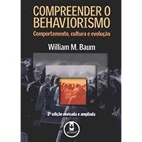 Compreender o Behaviorismo. Comportamento, Cultura e Evolução