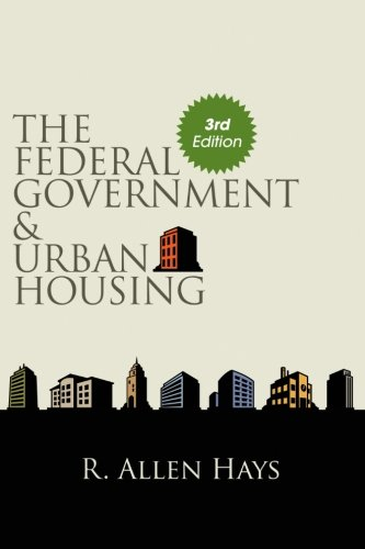 The Federal Government and Urban Housing, Third Edition (SUNY series in Urban Public Policy)