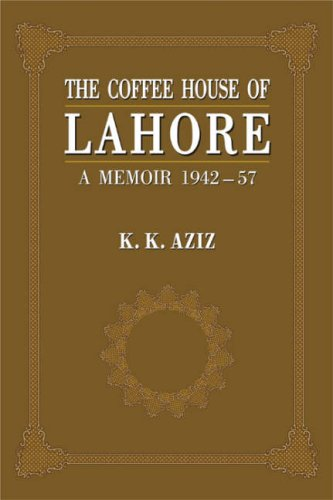 The Coffee House of Lahore: A Memoir 1942-57 ebook