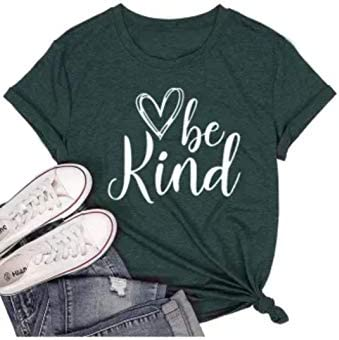 WOMEN'S GREEN BE KIND T-SHIRT. CASUAL GRAPHIC TEE