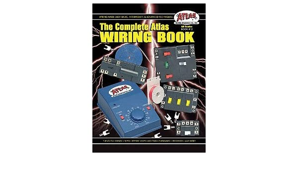 the complete atlas wiring book atlas model railroad amazon com books rh amazon com #12 the complete atlas wiring book complete atlas wiring book pdf