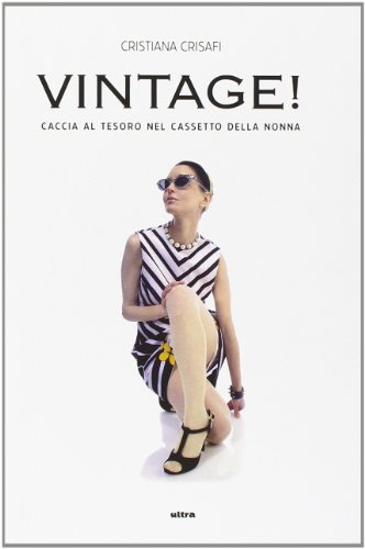 Nonna vestiva Dolce & Gabbana. Guida all'ultima moda del - Gabbana Dolce And Vintage