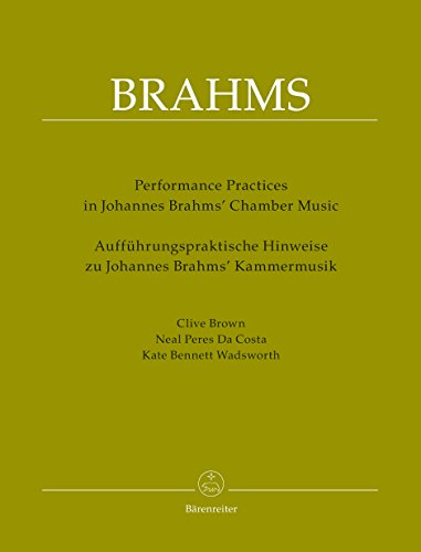 (Brahms, J. - Performance Practices in Johannes Brahms' Chamber Music by Brown/Peres Da Costa/ Bennett Wadsworth.)