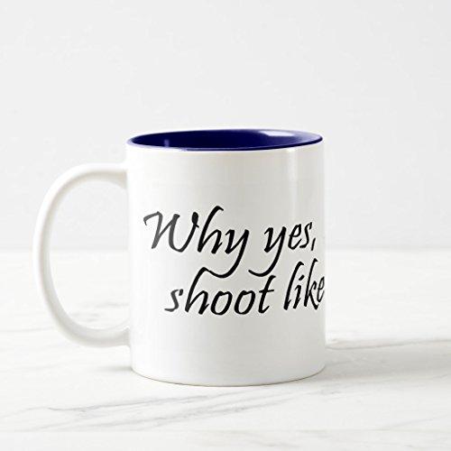 Zazzle Why Yes I Do Shoot Like A Girl Mug  Navy Blue Two Tone Mug 11 Oz