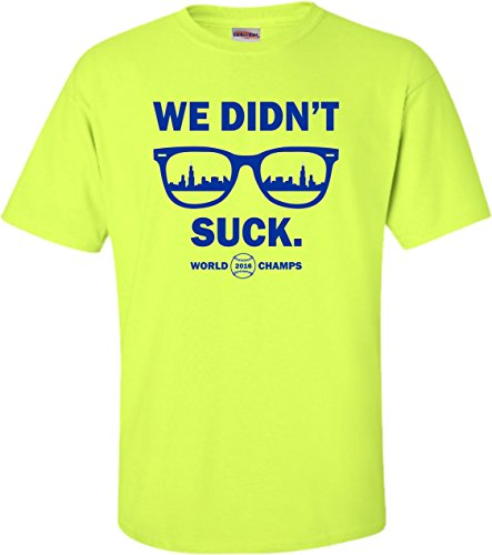 Go All Out Screenprinting X-Large Safety Green Adult We Didn't Suck World Champs Chicago T-Shirt Chicago Cubs Shop