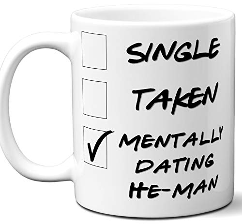 Funny He-Man Mug. Single, Taken, Mentally Dating Coffee, Tea Cup. Best Gift Idea for He-Man, Masters of The Universe TV Series Fan, Lover. Women, Men Boys, Girls. Birthday, Christmas. 11 -
