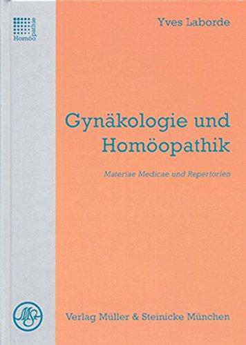 Gynäkologie und Homöopathik: Materiae Medicae und Repertorien
