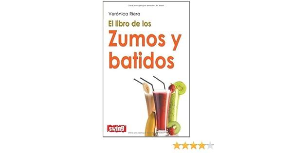 El libro de los zumos y batidos (Spanish Edition)